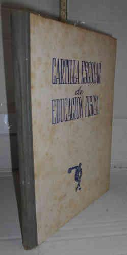 CARTILLA ESCOLAR. Manual de Educación Física para 1945. 1ª edición